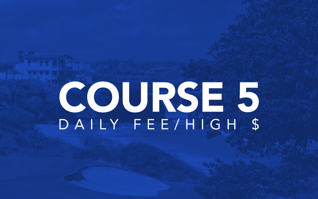 Course 5: Daily Fee/High $